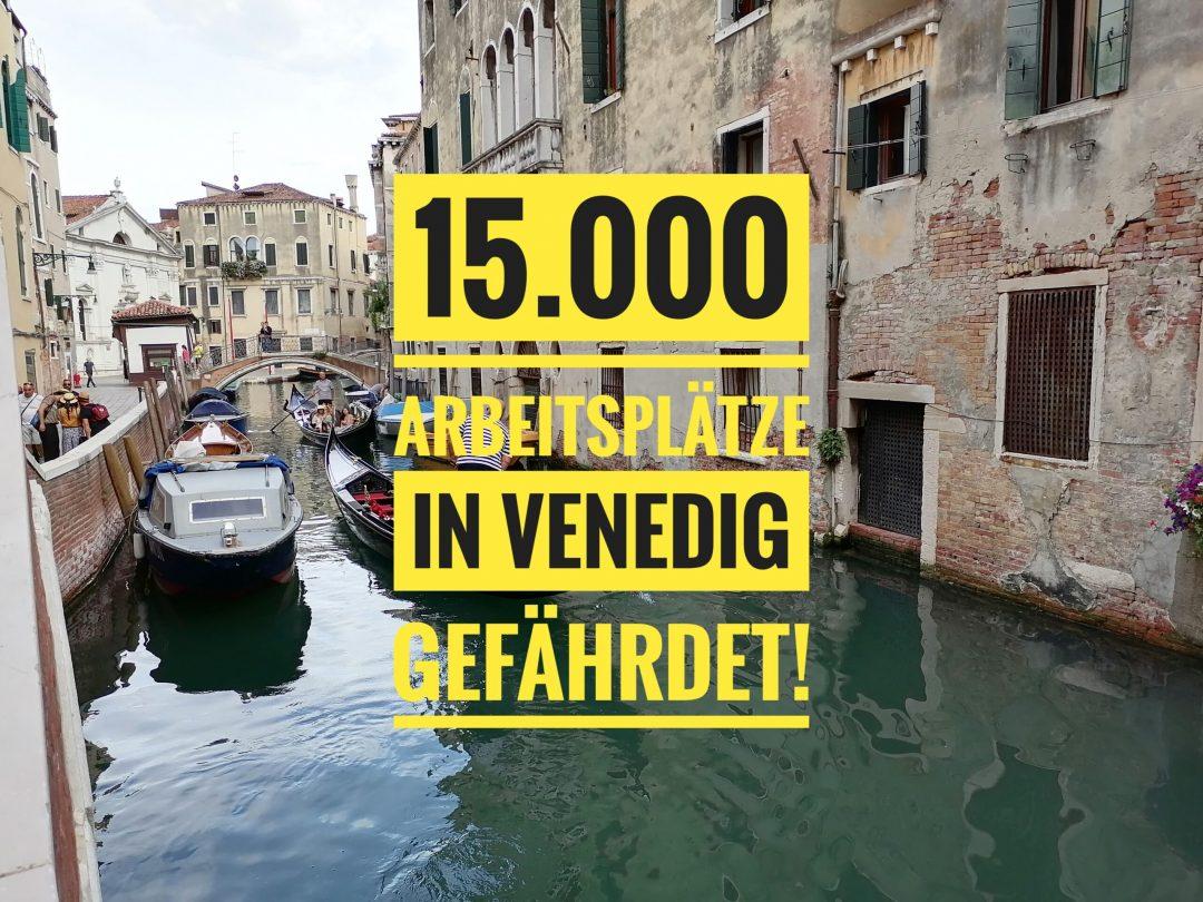 15.000 Arbeitsplätze in Venedig gefährdet